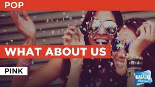 What About Us : Pink | Karaoke with Lyrics