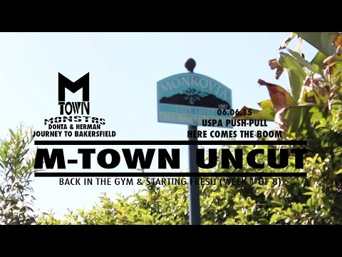 M-Town Uncut: Journey To Bakersfield (Back In The Gym) (Week 1) VLOG