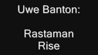 Watch Uwe Banton Rastaman Rise video