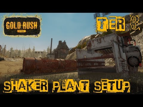 SHAKER PLANT SETUP   TIER 3 MINING   GOLD RUSH: THE GAME