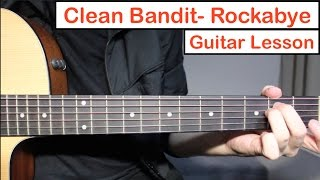 Clean Bandit - Rockabye ft. Sean Paul | Guitar Lesson (Tutorial) How to play Chords