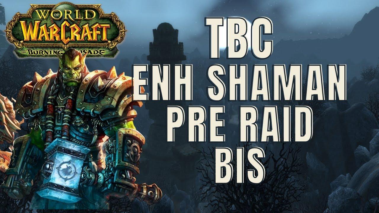 Wow Classic Tbc Enhancement Shaman Pre Raid Gearing Youtube