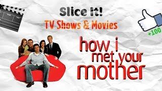 Slice It! Как я встретил вашу маму (HIMYM) - лучшие моменты