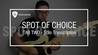 [TAB TWO Spot Of Choice] SOLO Transcription