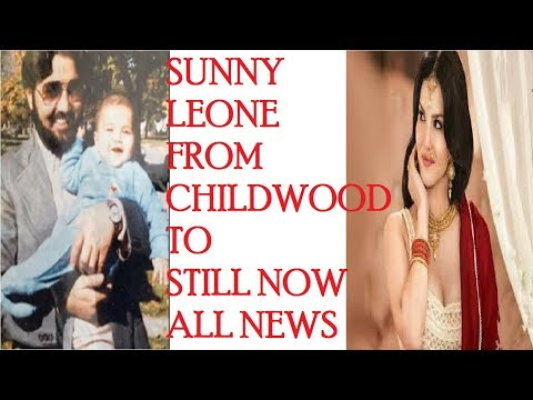 Sunny Leone from childhood to today