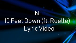 NF - 10 Feet Down (ft. Ruelle) [Lyric Video]