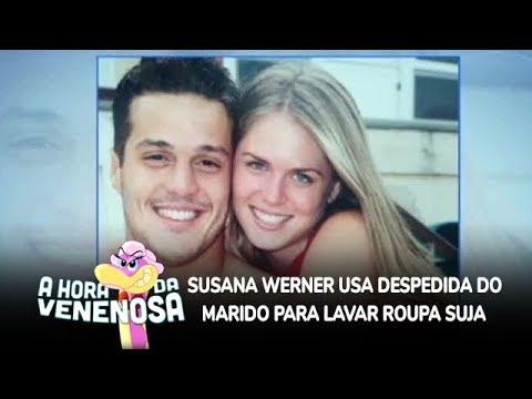 Susana Werner usa despedida do marido para lavar roupa suja
