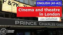 English - Cinema and theatre in London (A1-A2 - with subtitles)