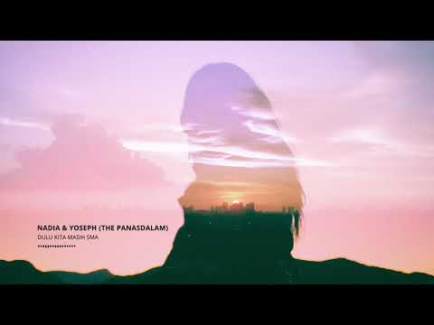The Panasdalam - Dulu Kita Masih SMA (Cover By Nadia & Yoseph) Ost Voor Dilan