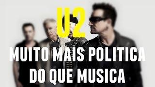 U2 - Mais Política e Menos Música
