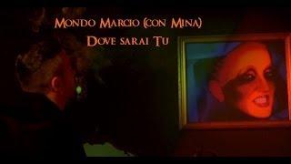 Mondo Marcio (con Mina) - Dove sarai tu