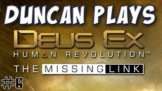 DuncanLalna continues the DLC mission for Deus Ex Human Revolution  The Missing Link
