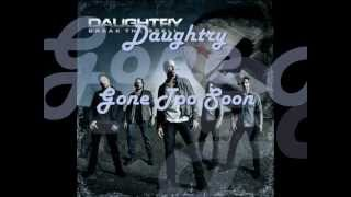 Daughtry - Gone Too Soon (Lyrics on Screen) (Traduzione in Italiano)