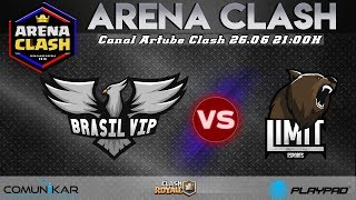 ARENA CLASH - BRASIL VIP VS LIMIT ESPORTS - CLASH ROYALE AO VIVO