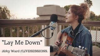 Sam Smith - Lay Me Down. (COVER by Abby Ward.) #LIVESESSIONS
