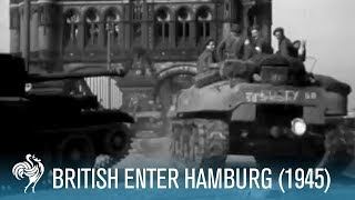 British Army Enter Hamburg, Germany: World War II (1945)