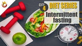 Diet Series Ep4. Intermittent fasting