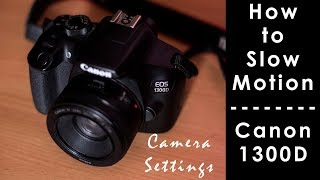 How to make Slow Motion with Canon 1300D