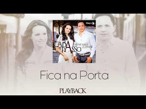 Fica Na Porta - Vânia Sales E Josafá | Playback