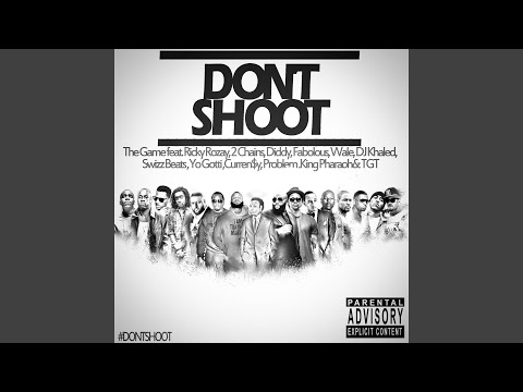 Don't Shoot (feat. Rick Ross, 2 Chainz, Diddy, Fabolous, Wale, DJ Khaled, Swizz Beatz, Yo...