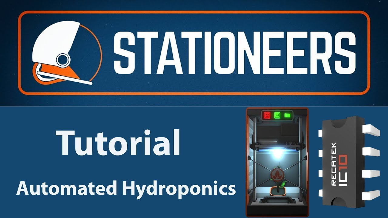 Stationeers - Tutorial Automated Hydroponics with IC