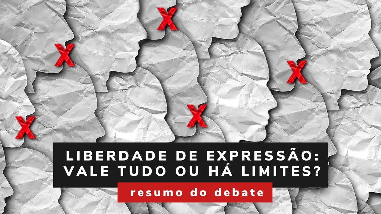 Liberdade de Expressão: vale tudo ou há limites? - resumo do debate
