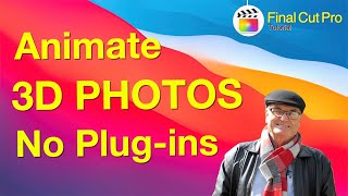 3D Animated Photos without Plug-ins - Final Cut Pro 10.5.2