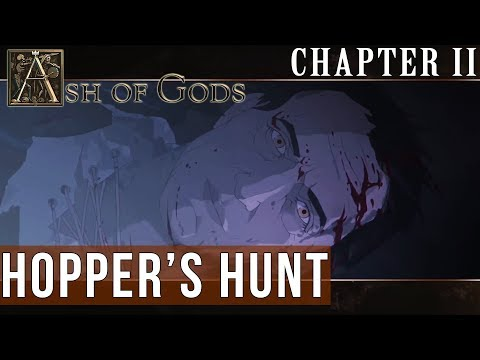 ASH OF GODS: Chapter II - Hopper's Hunt