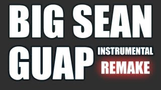 BIG SEAN Guap Instrumental [Prod. By OM2 Music]