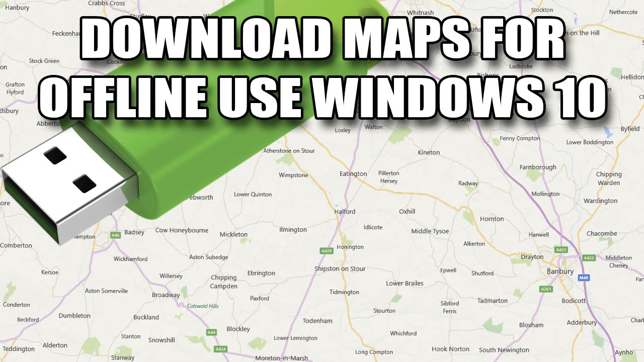 Download Maps For Offline Windows 10 How To Download Use