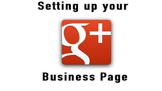 Setting up your Google Plus Business Page