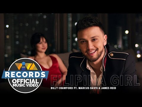 Filipina Girl — Billy Crawford feat. Marcus Davis & James Reid [Official Music Video]