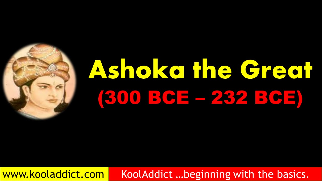 asoka the great Presents : the life of ashoka ashoka the great was emperor of the maurya dynasty who ruled the indian subcontinent from 269 bc to 232 bc.