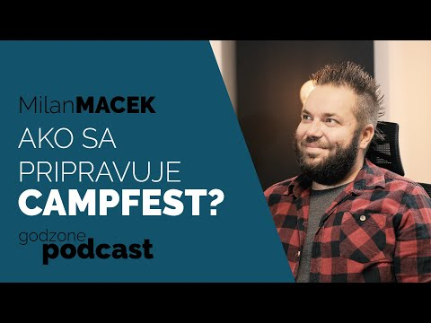 AKO SA PRIPRAVUJE CAMPFEST? - MILAN MACEK | GODZONE PODCAST