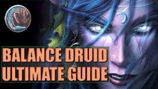 ULTIMATE BALANCE DRUID GUIDE - WoW Legion