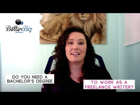 Do You Need a Bachelor's Degree to Work as a Freelance Writer?