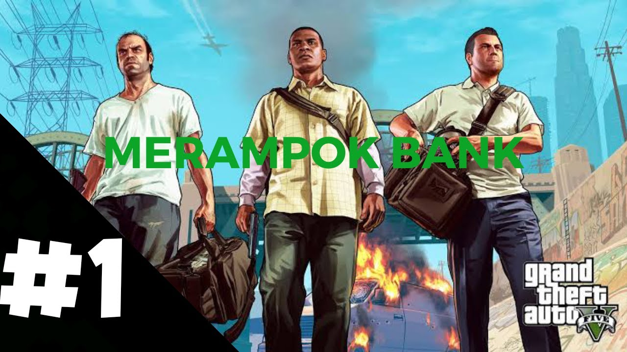 PART 1 GTA V INDONESIA, MERAMPOK BANK, kocak. (Triple A)