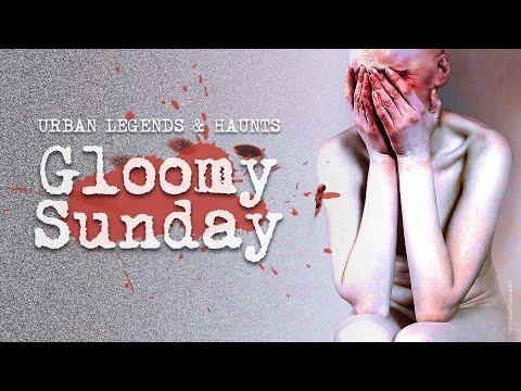 Gloomy Sunday  THE SUICIDE SONG  Urban Legends & Haunts