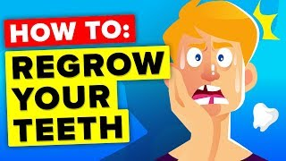Here Is How You Regrow Your Teeth (It's Happening Right Now)