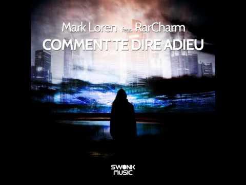 Mark Loren - Comment te dire adieu (feat. RarCharm)