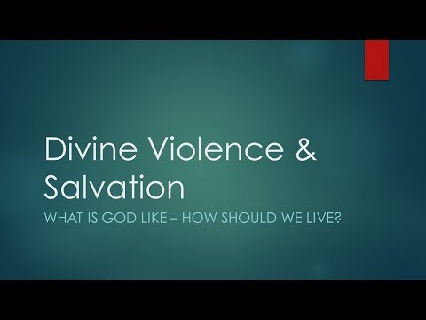 Divine Violence and Salvation
