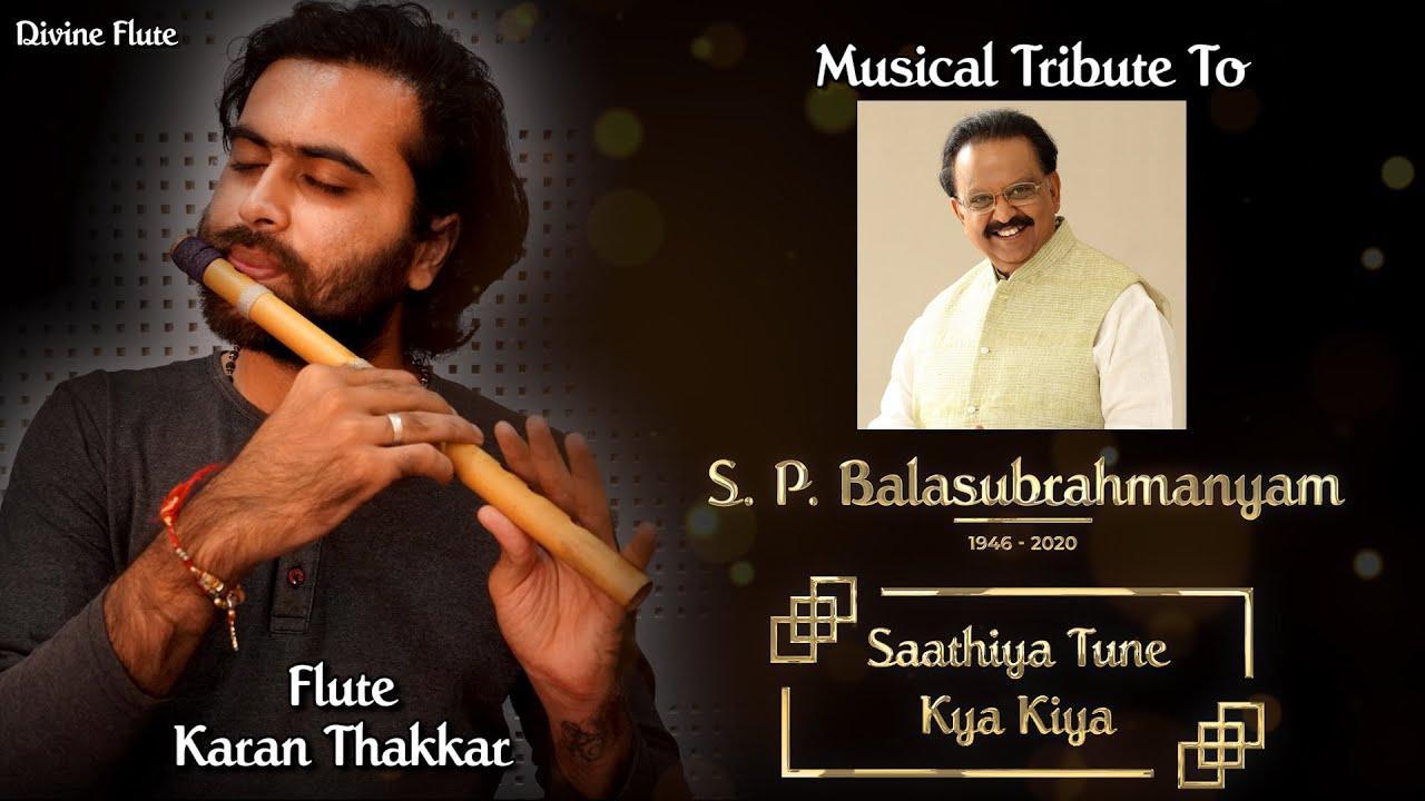 Saathiya Tune Kya Kiya | Musical Tribute To SPB Sir by Divine Flute | Flute cover