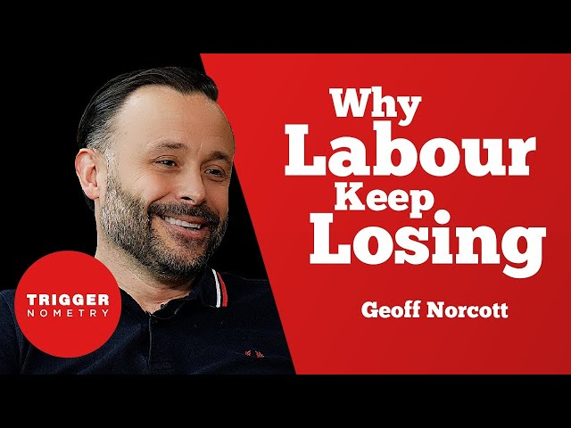 Why Labour Keep Losing - Geoff Norcott