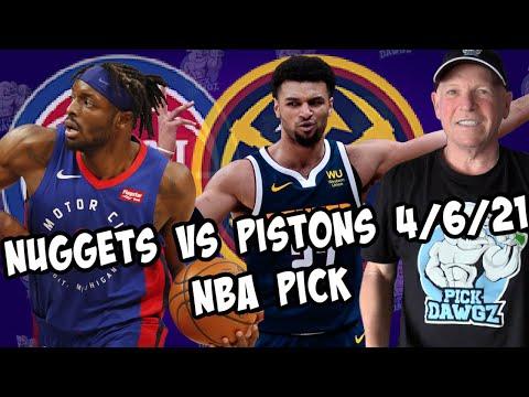 Denver Nuggets vs Detroit Pistons 4/6/21 Free NBA Pick and Prediction NBA Betting Tips