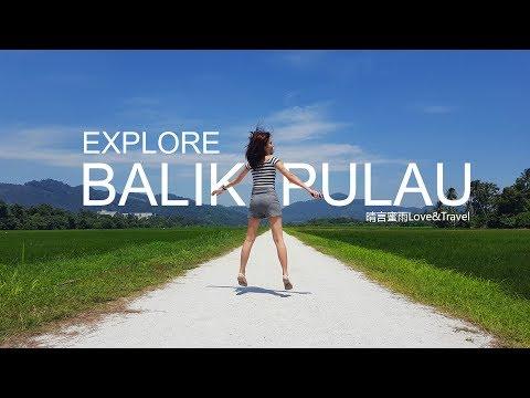 Explore Balik Pulau @ Penang 2017 Trip | 晴言蜜雨 TRAVLOG