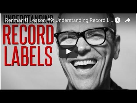 UNDERSTANDING RECORD LABELS-Renman U Part #9