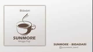 Sunmore - Bidadari