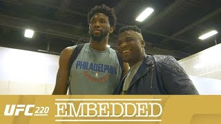 UFC 220 Embedded: Vlog Series - Episode 5
