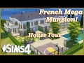 The Sims 4 - French Mega Mansion! (House Tour)