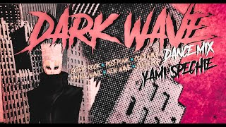Dark Wave, New Wave, Post Punk (Dance Mix)